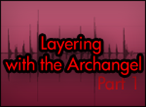 layering-with-archangel-part1