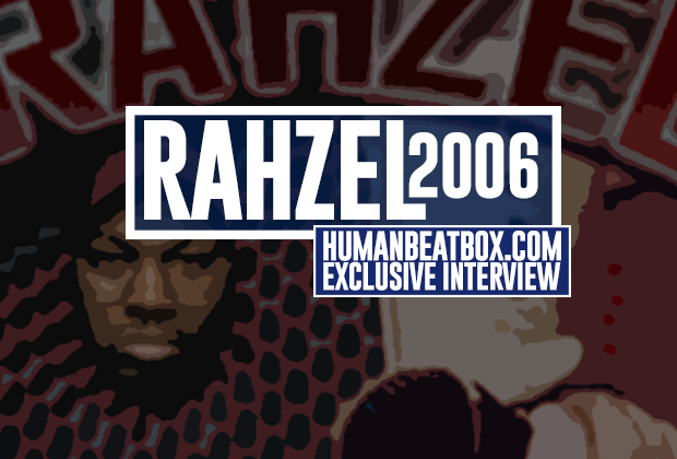 Rahzel Exclusive Interview 2006