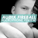 AUDIX-FIREBALL-microphone-review