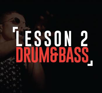 Lesson 2: Drum & Bass Beats