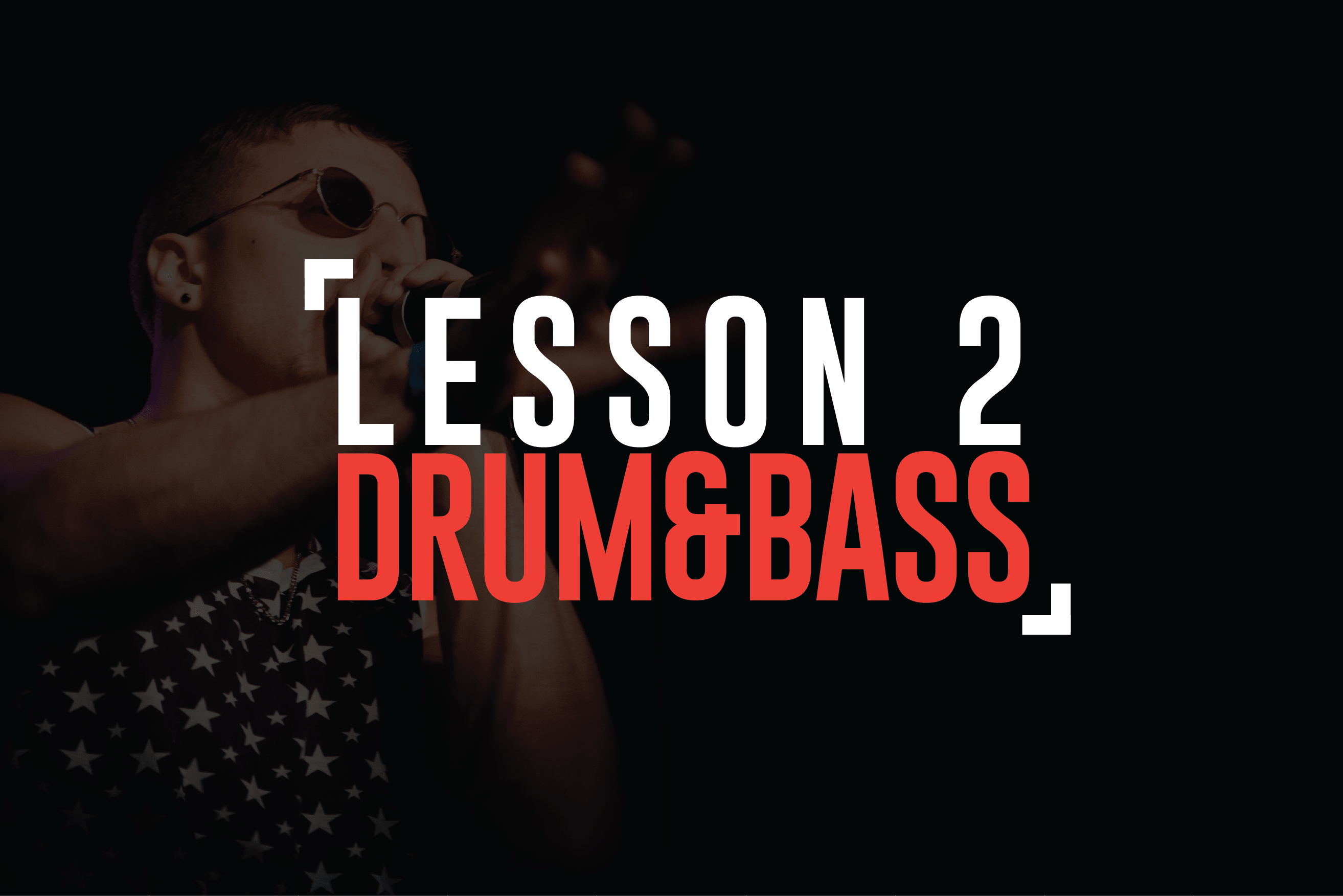 Lesson 2: Drum & Bass Beats