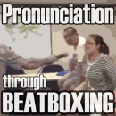 pronunciation-through-beatboxing