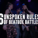 6 Unspoken Rules of beatbox battles