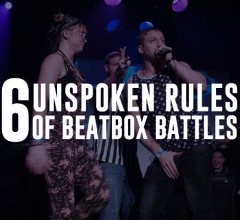 6 Unspoken Rules of beatbox battles