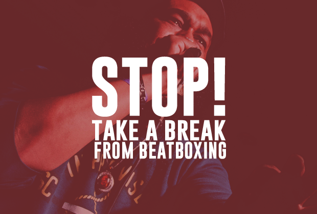 Stop! Take a break from beatbox