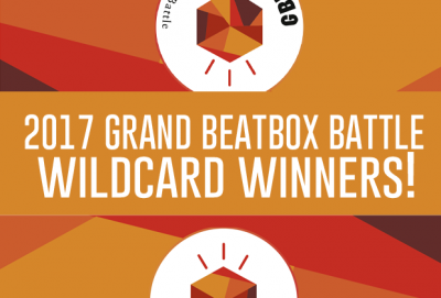 2017 Grand Beatbox Wildcard Winners