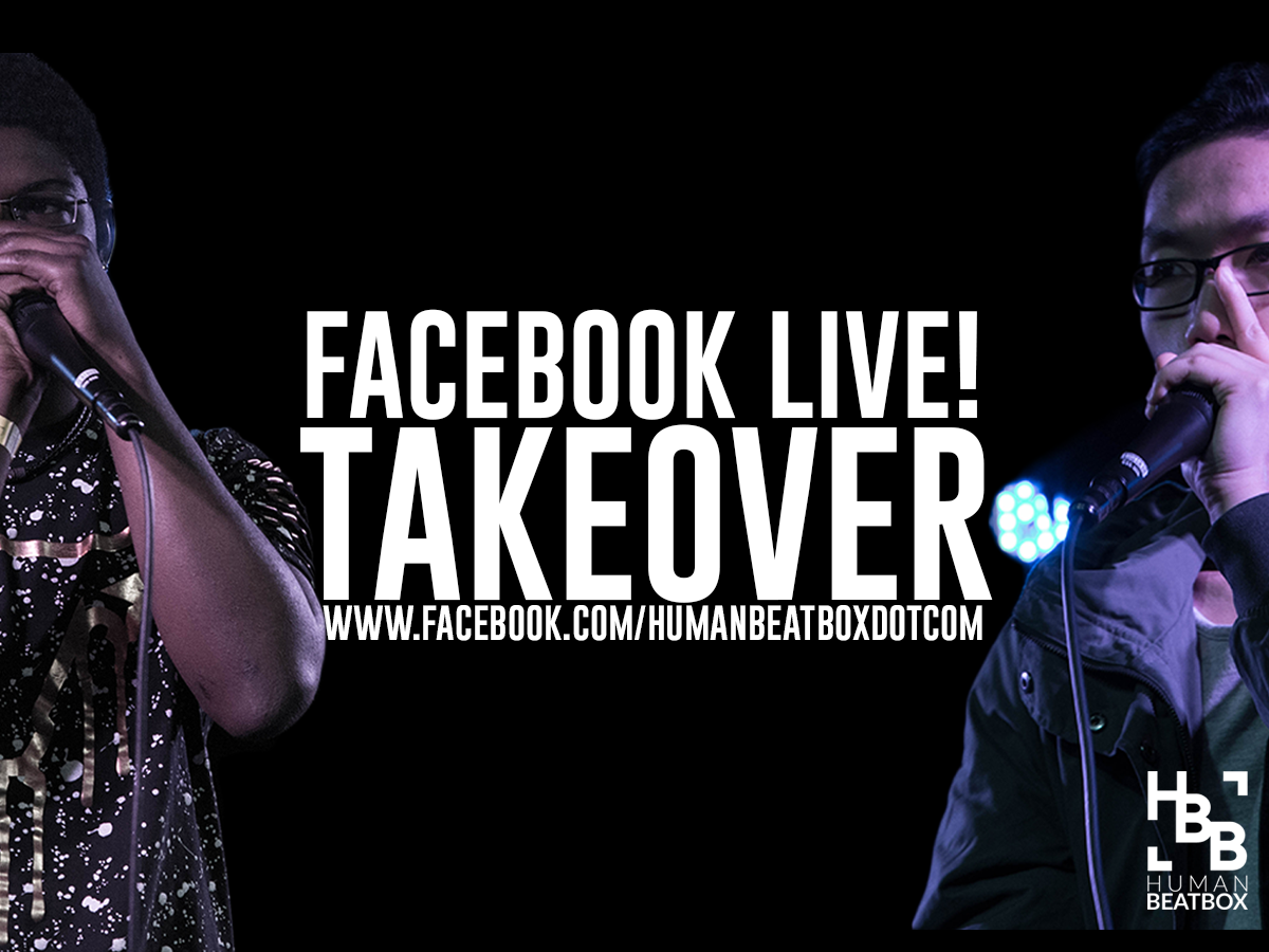 Humanbeatbox.com Facebook Live Takeover