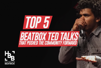 Top 5 Beatbox Ted Talks That Pushed the Community Forward