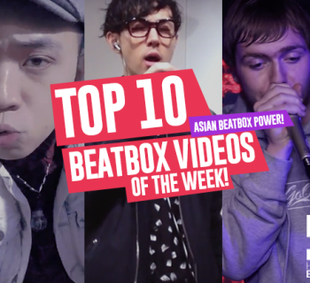 Asian Beatbox Power! Top 10 Beatbox Videos of the Week