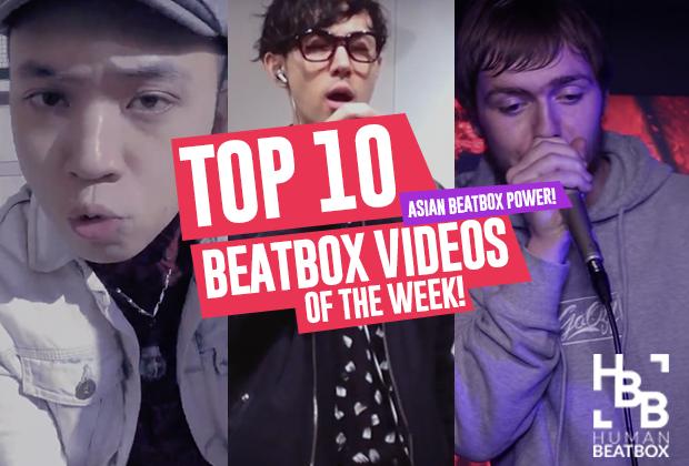 Asian Beatbox Power! Top 10 Beatbox Videos of the Week