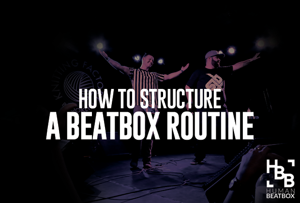 How to structure a beatbox routine