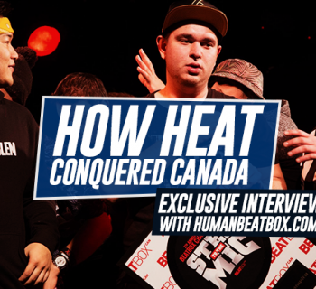 How heat conquered canada | canadian beatbox championships