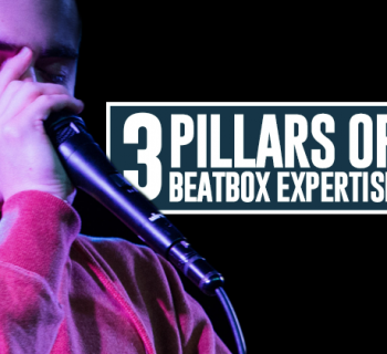 3 Pillars of Beatbox Expertise