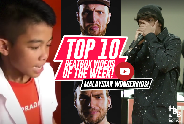 malaysian wonderkids | top 10 beatbox videos of the week