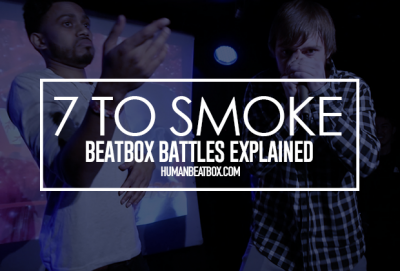 7 to smoke beatbox battle