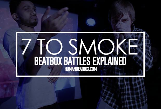 7 to smoke beatbox battle