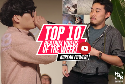Korean beatbox power! Top 10 beatbox videos