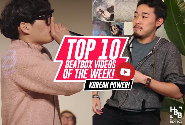 Korean beatbox power! Top 10 beatbox videos