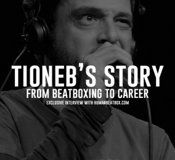 Tioneb's story beatbox interview