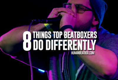 8 Things beatboxers to differently
