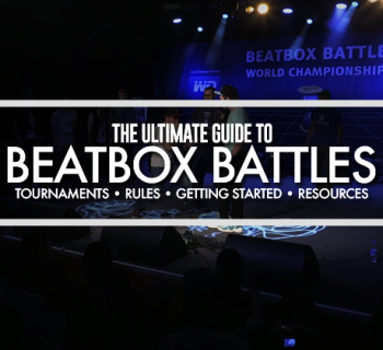 Ultimate guide to beatbox battles