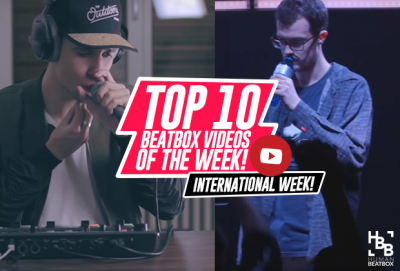 International Week! Top 10 beatbox videos