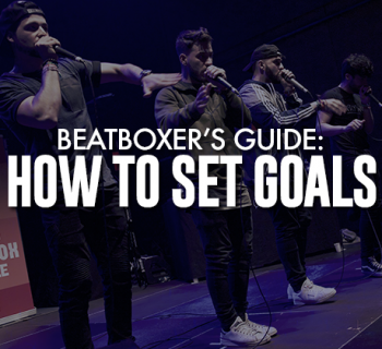 How to Set Goals as a beatboxer