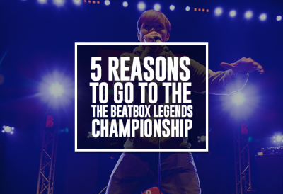 5-Reasons-Beatbox-Legends