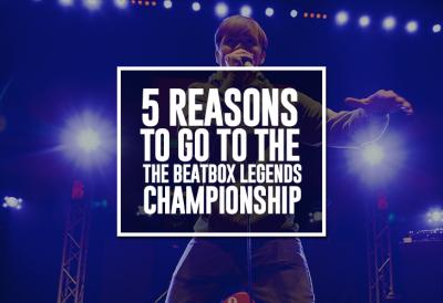 5-Reasons-Beatbox-Legends
