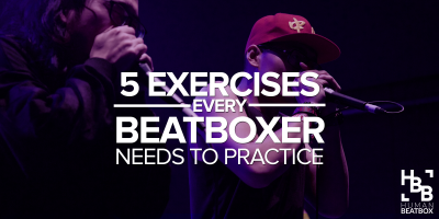 5-exercises-beatboxers-need-practice