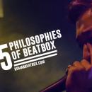 5-Philosophies-of-beatbox