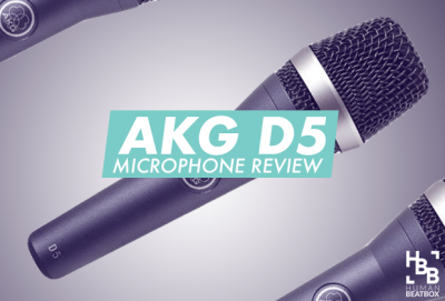 AKG D5 Product Review for Beatboxers