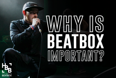 why-is-beatbox-important